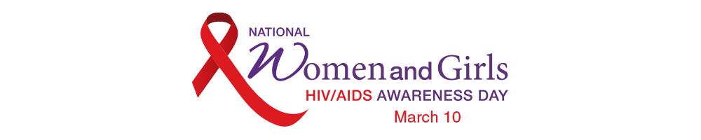 National Women and Girls HIV/AIDS Awareness Day. March 10